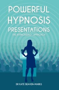 Powerful hypnosis presentations - Dr Kate Beaven-Marks