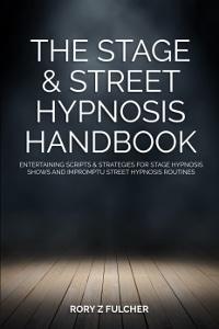 Stage & street hypnosis handbook - Rory Z Fulcher