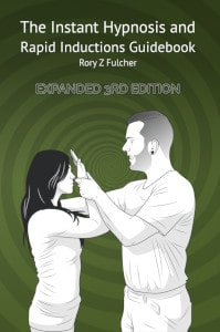The instant hypnosis and rapid inductions guidebook - Rory Z Fulcher - Expanded 3rd edition