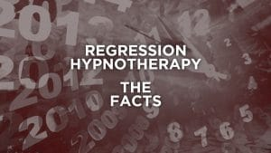 regression hypnotherapy - the facts