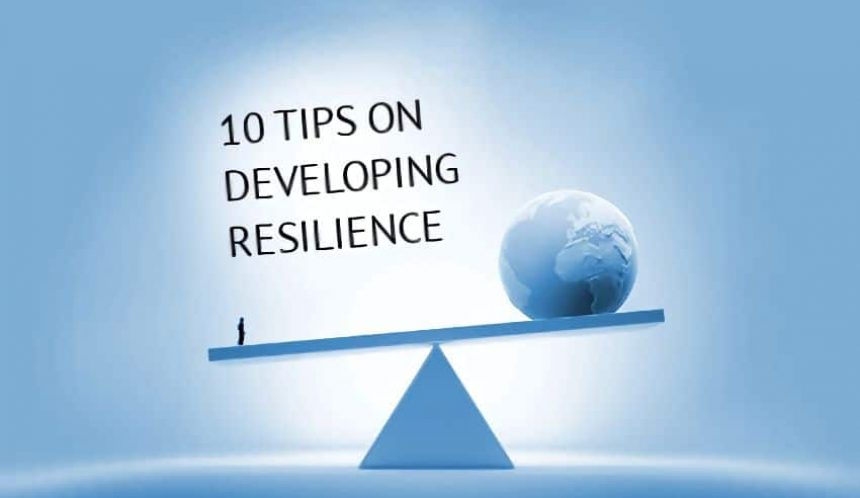 10 tips on developing resilience