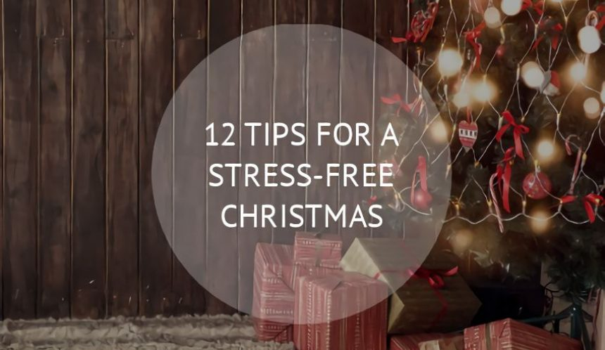 12 Tips for a stress free christmas
