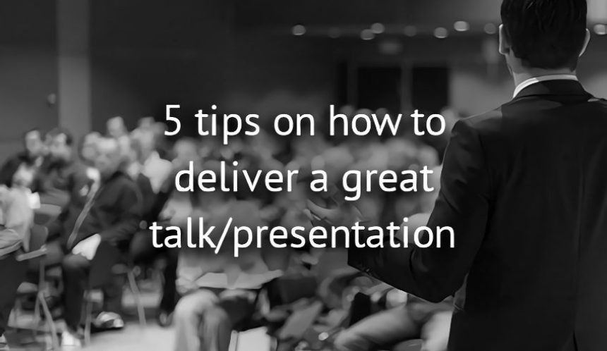 5 Tips on how to deliver a great group presentation public talk