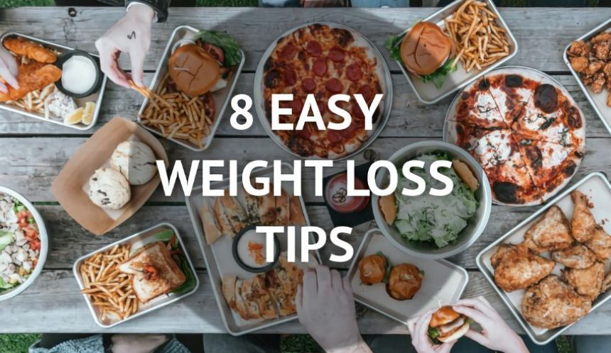 8 Easy weight loss tips