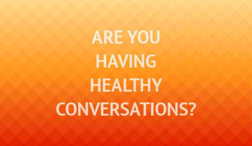 Are you having healthy conversations