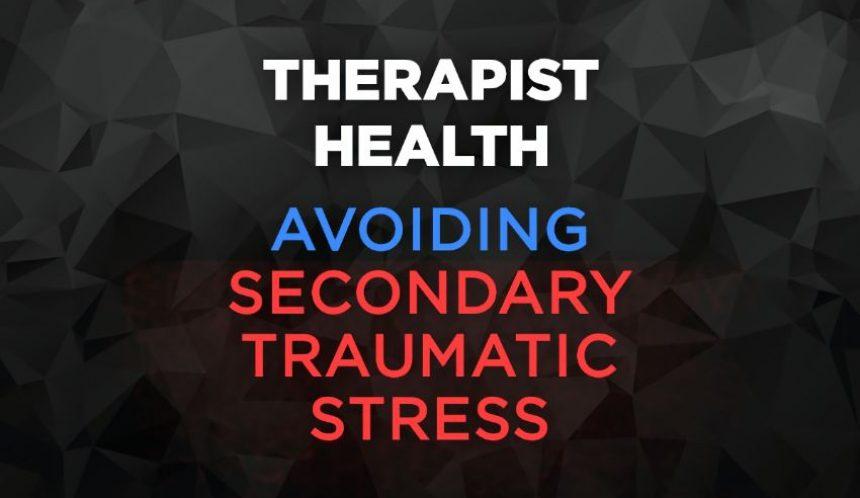 Avoiding secondary traumatic stress