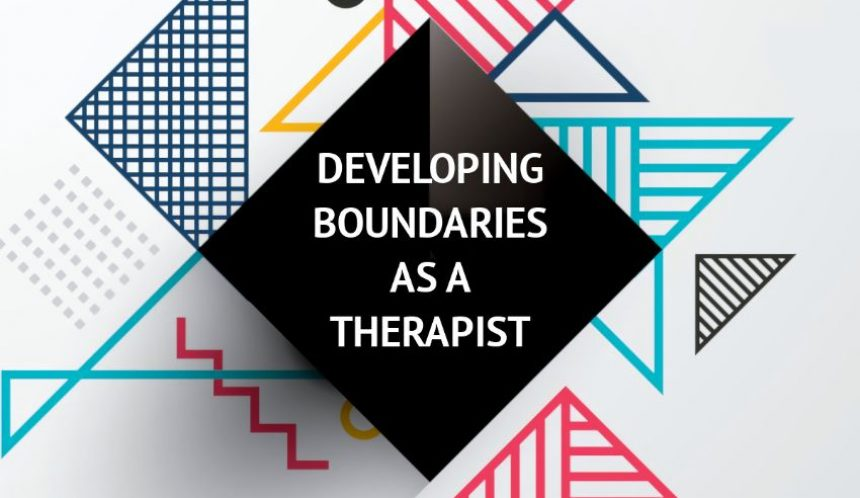 Developing boundaries as a therapist