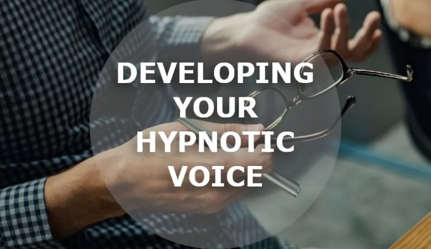 Developing your hypnotic voice