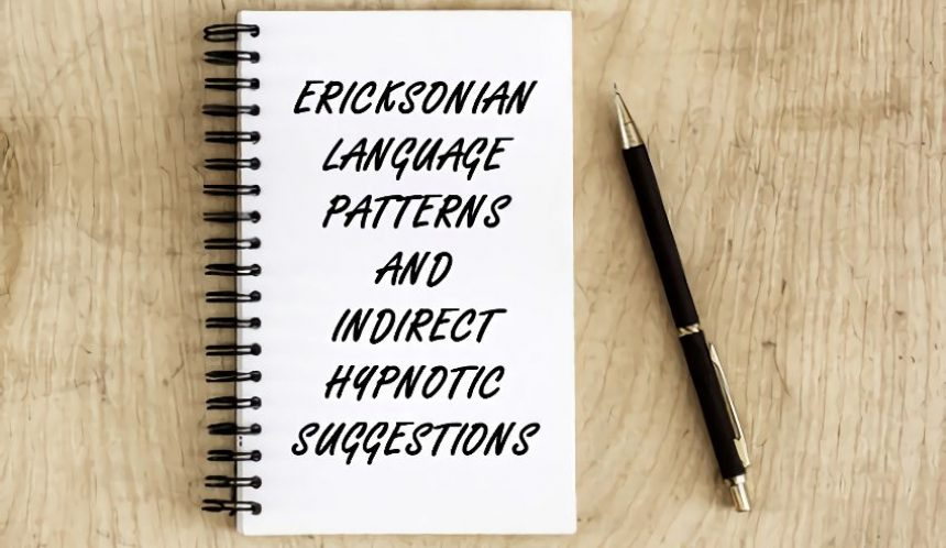 Ericksonian language patterns and indirect hypnotic suggestions