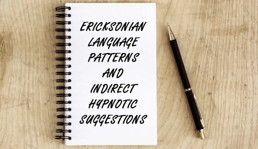 Ericksonian language patterns and indirect hypnotic suggestions
