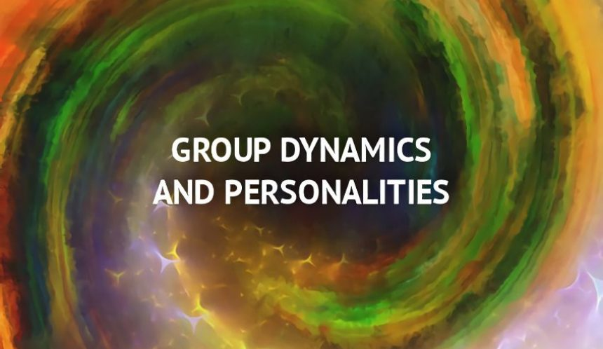 Group Dynamics and Personalities