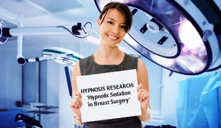 Hypnosis Research Hypnotic Sedation Breast Surgery