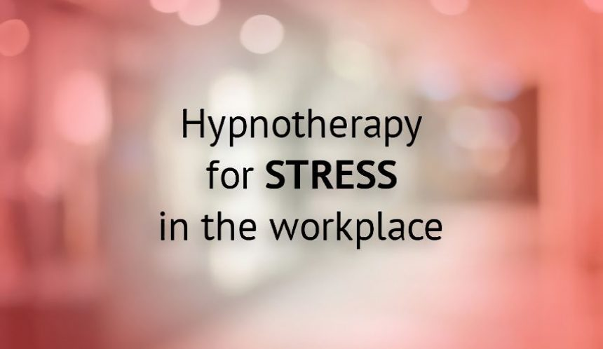 Hypnotherapy for stress in the workplace