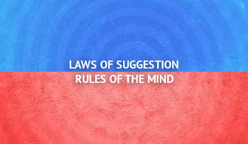 Laws of suggestion and rules of the mind