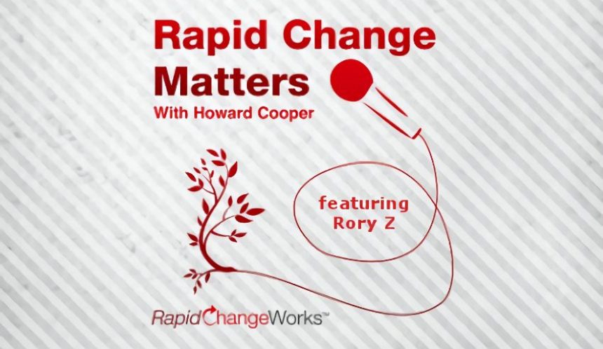 Rory Z featured on the 'Rapid Changeworks' podcast