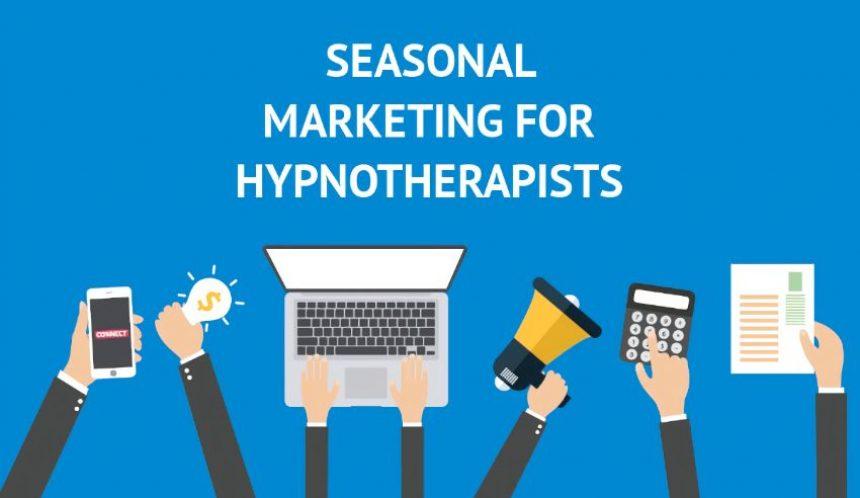 Seasonal marketing for hypnotherapists