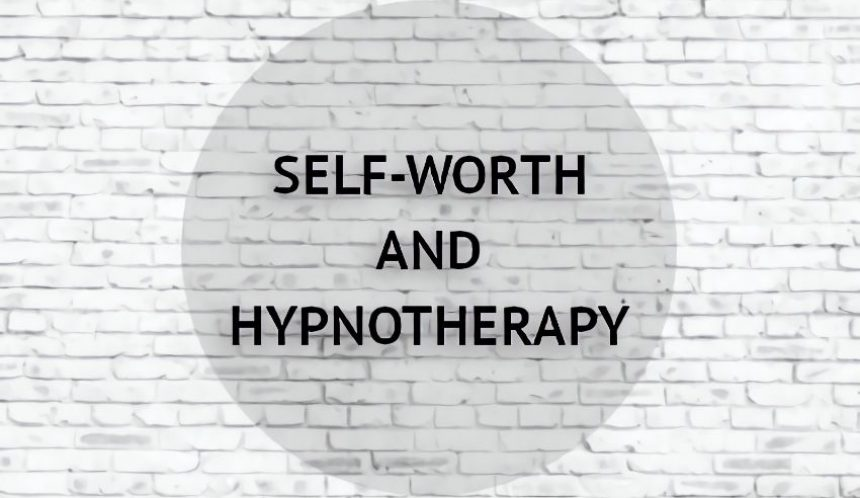 Self worth and hypnotherapy