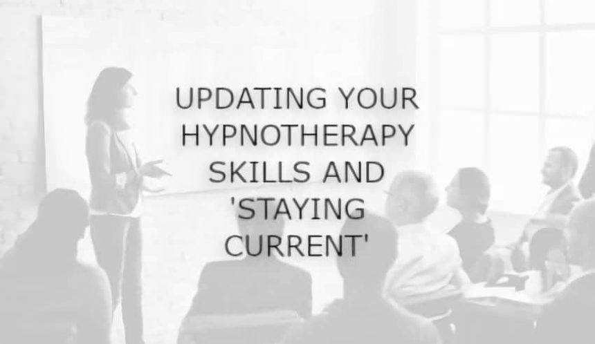 Updating your hypnotherapy skills