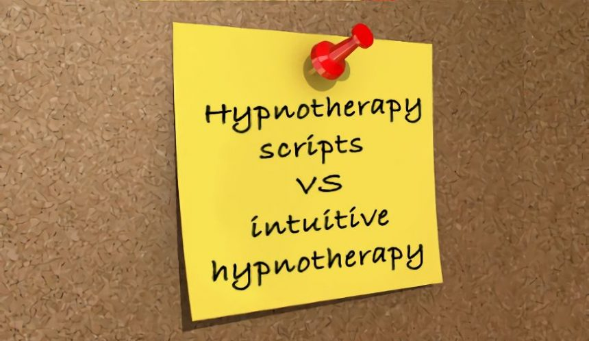 hypnotherapy scripts vs intuitive hypnotherapy