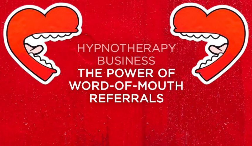 the power of word of mouth referrals