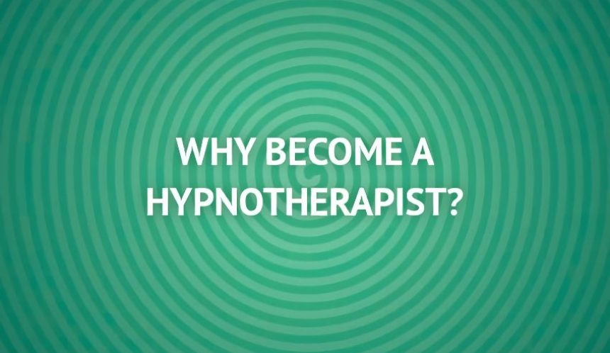why become a hypnotherapist